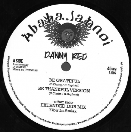 Danny Red - Be Grateful / Be Thankful Version / Kibir La Amlak - Extended Dub Mix (Ababajahnoi) 10""